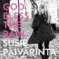 God bless the rain är uppföljaren till Susie Päivärintas kritikerrosade soloplatta 'In The Sun' som släpptes 2005. Låten är en känslosam och självutlämnade låt där vi får ta del av […]