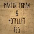 Feg är låtskrivaren, artisten och numera föreläsaren Martin Ekmans nya singel. Den är hämtad från hans kommande album som han planerar att släppa vid årsskiftet. Med sig har han sitt […]
