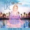 Låten How Can It Be är Dré And The Collectives första singel som de släpper på den svenska marknaden. Låten är skriven av sångerskan Dré Anders ihop med hennes bror, […]