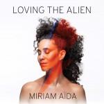 Miriam Aida album Loving the alien mindre