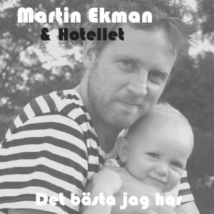 Martin Ekman Singel konvolut Det bästa jag har