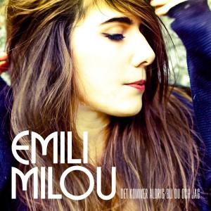 Emili Milou Det kommer aldrig bli du och jag