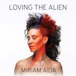 Miriam Aida album Loving the alien mindre