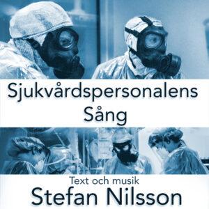 Stefan Nilsson Sjukvårdspersonalens Sång